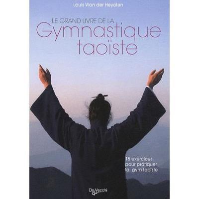 Le grand livre de la gymnastique taoiste